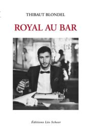 Vente  Royal au bar  - Thibaut Blondel