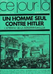 Un Homme Seul Contre Hitler - 8 Novembre 1939 - Couverture - Format classique