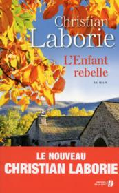 L'enfant rebelle  - Christian Laborie