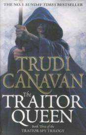 Vente livre :  The traitor queen - the traitor spy trilogy: book 3  - Trudi Canavan