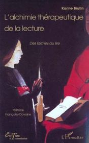L'Alchimie Therapeutique De La Lecture ; Des Larmes Au Lire - Intérieur - Format classique