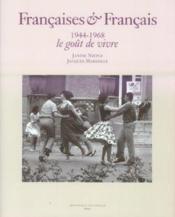 Francaises et francais ; 1944-1968, le gout de vivre - Couverture - Format classique