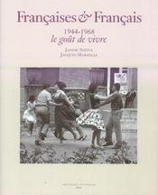 Francaises et francais ; 1944-1968, le gout de vivre - Intérieur - Format classique