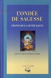 L'ondée de sagesse ; chants de la lignée de kagyu - Intérieur - Format classique