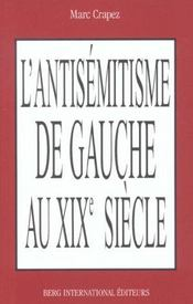 L Antisemitisme De Gauche Au Xixeme Siecle - Intérieur - Format classique