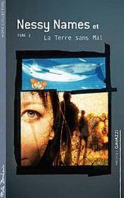Nessy names ; la terre sans mal t.2 - Intérieur - Format classique