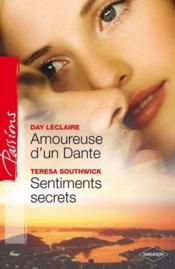 Amoureuse d'un Dante ; sentiments secrets  - Day Leclaire - Teresa Southwick