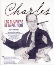 Revue Charles N.3 ; Les Ouvriers De La Politique - Couverture - Format classique