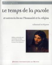 Le temps de la parole et autres écrits sur l'humanité et la religion - Couverture - Format classique