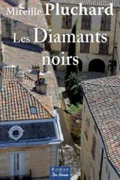 Les diamants noirs  - Mireille Pluchard