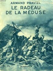 Le Radeau De La Meduse. Collection : Hier Et Aujourd'Hui. - Couverture - Format classique