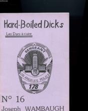 Hard-Boiled Dicks N°16 - Les Durs-A-Cuire - Joseph Wambaugh - Couverture - Format classique