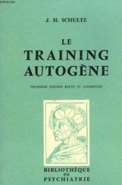Le Training Autogene - Methode De Relaxation Par Auto-Decontraction Concentrative - Couverture - Format classique