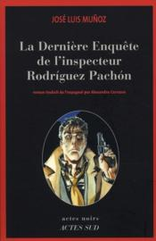 La dernière enquête de l'inspecteur Rodriguez Pachon - Couverture - Format classique