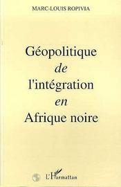 Geopolitique De L'Integration En Afrique Noire - Intérieur - Format classique