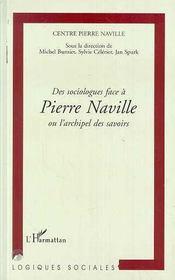Des Sociologues Face Pierre Naville Ou L'Archipel Des Savoirs - Intérieur - Format classique
