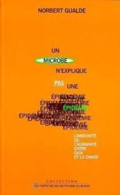 Un microbe n'explique pas une épidemie ; l'immunité de l'humanité entre Gaïa et le chaos - Couverture - Format classique