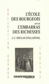 L'école des bourgeois ; l'embarras des richesses - Couverture - Format classique