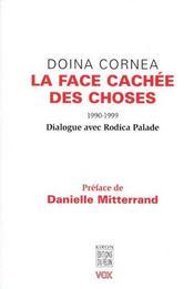 La Face Cachee Des Choses 1990-1999 ; Entretiens Avec Rodica Palade - Intérieur - Format classique