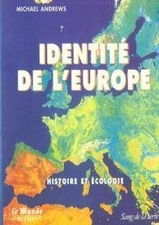 Identite de l'europe ; histoire et ecologie - Intérieur - Format classique