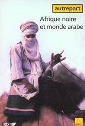 Autrepart N.16 ; Afrique Noire Et Monde Arabe - Intérieur - Format classique