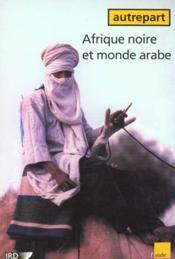 Autrepart N.16 ; Afrique Noire Et Monde Arabe - Couverture - Format classique
