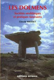 Les Dolmens, Societes Neolithiques Et Pratiques Funeraires - Intérieur - Format classique