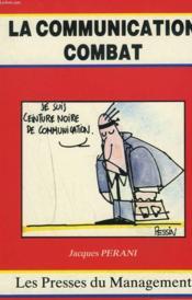 La Communication Combat - Couverture - Format classique