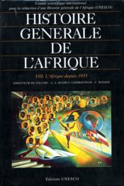Histoire générale de l'Afrique t.8 ; l'Afrique depuis 1935 - Couverture - Format classique