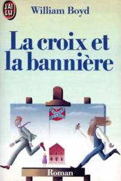 Vente  Croix et la banniere **** (la)  - William Boyd