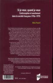 Si je veux quand je veux ; contraception et avortement dans la société française (1956-1979) - 4ème de couverture - Format classique