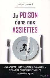 Du poison dans nos assiettes  - Julien Laurent