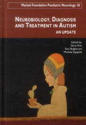 Vente livre :  Neurobiology, diagnosis and treatment in autism - an update  - Riva - Bulgheroni - Zappella