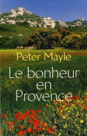 Le Bonheur En Provence - Couverture - Format classique
