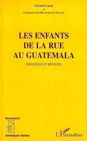 Les Enfants De La Rue Au Guatemala, Princesses Et Reveurs - Intérieur - Format classique
