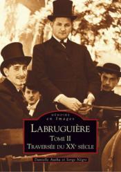 Labruguiere t.2 . traversée du XXe siècle - Couverture - Format classique