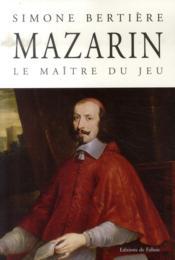 Mazarin, le maître du jeu - Couverture - Format classique