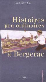 Histoires peu ordinaires à bergerac - Couverture - Format classique