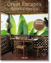 Vente  Great escapes ; South America (2e édition)  - Angelika Taschen - Tuca Reines - Christiane Reiter