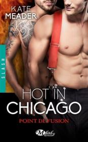 Vente  Hot in Chicago T.1.5 ; point de fusion  - Meader Kate - Kate Meader