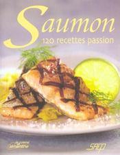 Saumon ; 120 recettes passion - Intérieur - Format classique