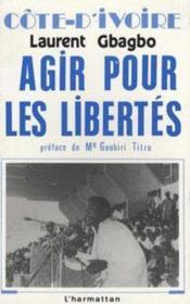 Cote D'Ivoire Agir Pour Les Libertes - Couverture - Format classique