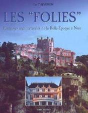 Les Folies Fantaisies Architecturales De La Belle Epoque A Nice - Couverture - Format classique