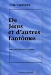 De Jesus Et D'Autres Fantomes : Essai De Demystification - Couverture - Format classique
