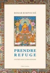 Prendre refuge ; l'entrée dans le bouddhisme - Couverture - Format classique