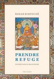 Prendre refuge ; l'entrée dans le bouddhisme - Intérieur - Format classique