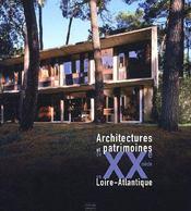 Architectures et patrimoines du XXe siècle en Loire-Atlantique - Couverture - Format classique