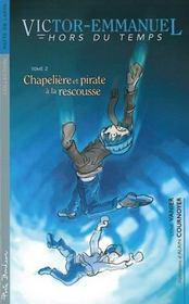 Victor Emmanuel t.2 ; chapelière et pirate à la rescousse - Intérieur - Format classique