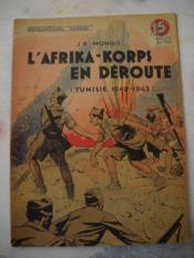 L'Afrika - Korps En Deroute ( Tunisie 1942 1943 ) - Couverture - Format classique