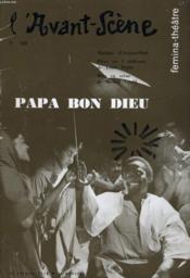 L'Avant-Scene - Femina-Theatre N° 168 - Papa Bon Dieu, Pi7ce En 5 Tableauxx De Louis Sapin - Couverture - Format classique